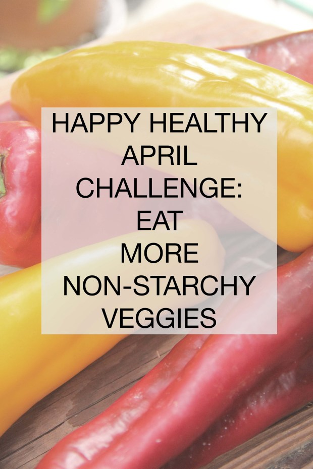 EAT MORE NON-STARCHY VEGGIES