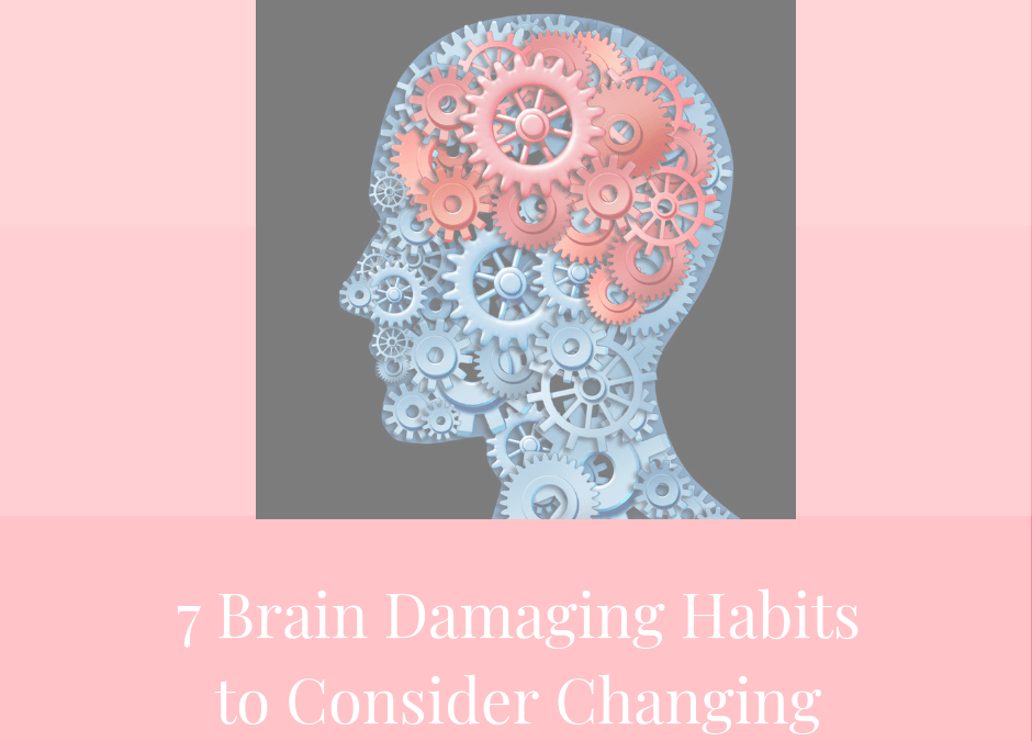 7 Brain habits to consider changing