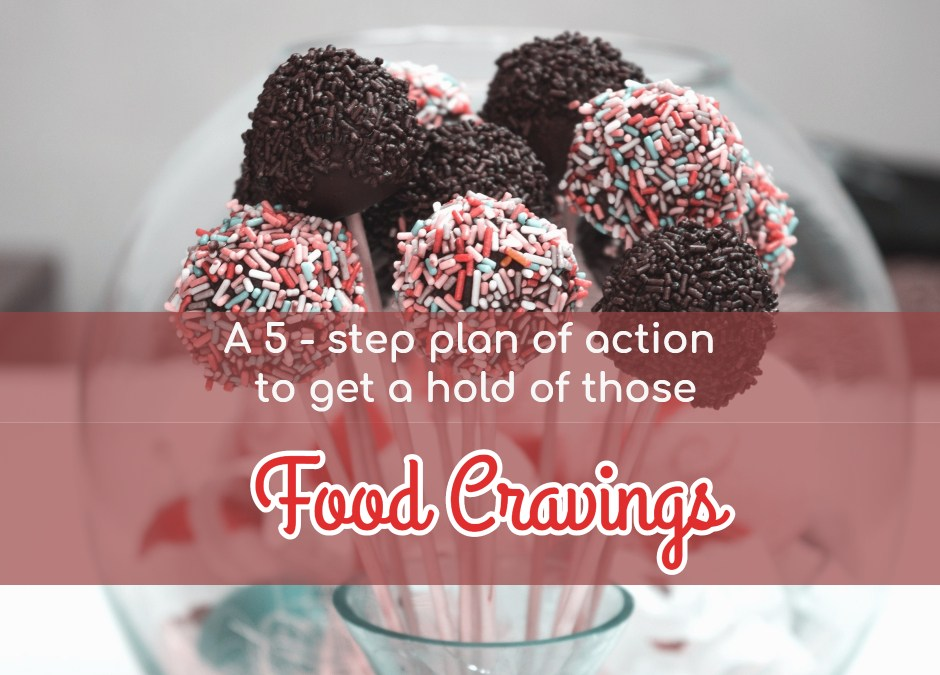 Video 4 of 4 : 5 – step process to control your food cravings