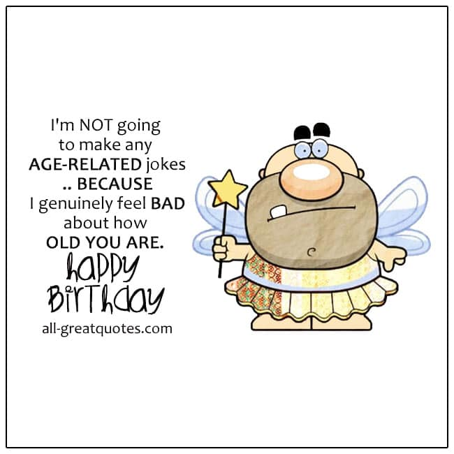 I M Not Making Any Age Related Jokes Free Funny Birthday Cards