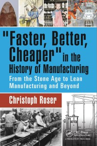 """Faster, Better, Cheaper"" in the History of Manufacturing: From the Stone Age to Lean Manufacturing and Beyond"