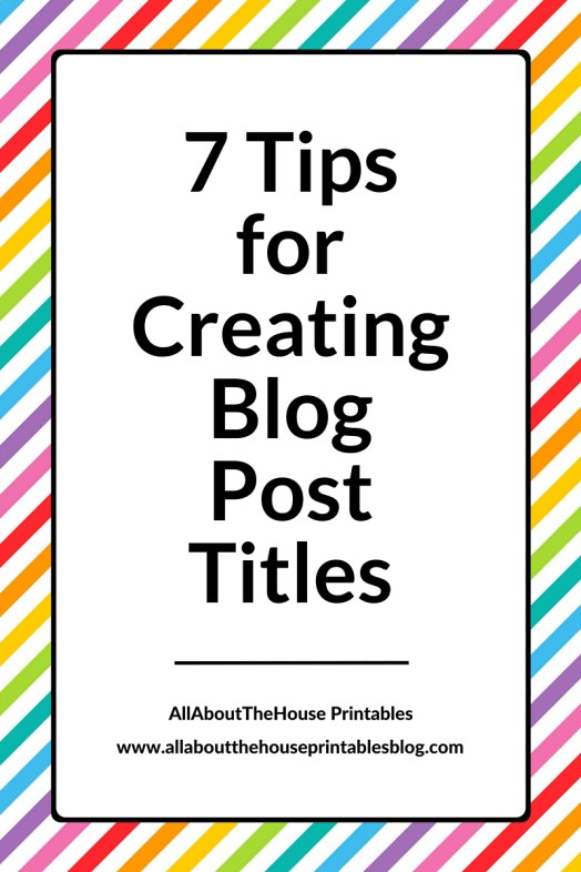 7 Tips for creating blog post titles how to come up with blog headlines blog post title prompts