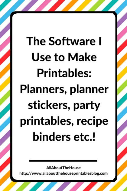software to make printables, planner printables, how to make planner stickers, party printables, adobe photoshop, recipe binder