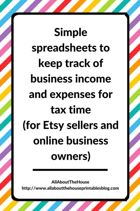 Simple spreadsheets to keep track of business income and expenses for tax time for etsy sellers, shop, online business