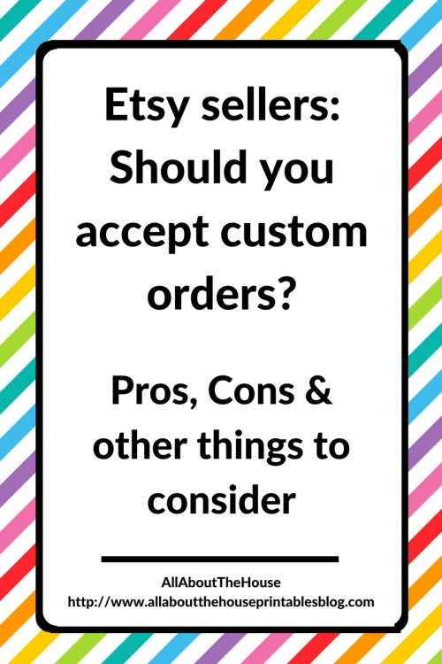 should I say yes to custom order requests pros cons rush orders 6 figure etsy seller advice etsy seller shop growth sales