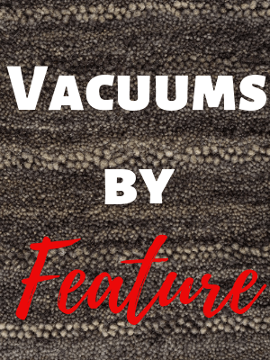 Vacuums by Feature