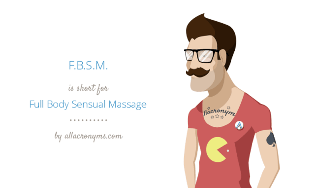 F B S M Is Short For Full Body Sensual Massage