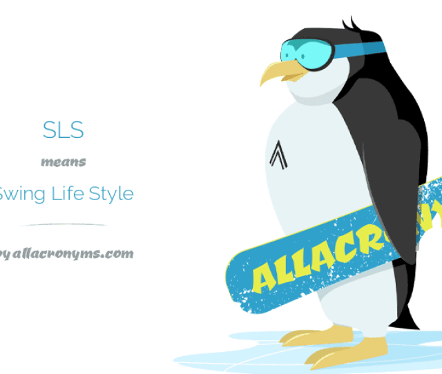 Sls Means Swing Life Style