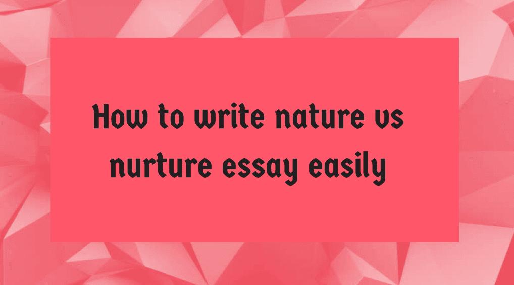 Compassion nature vs nurture essay