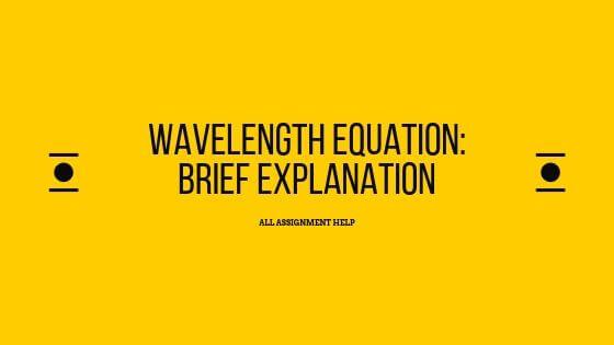 Wavelength Equation