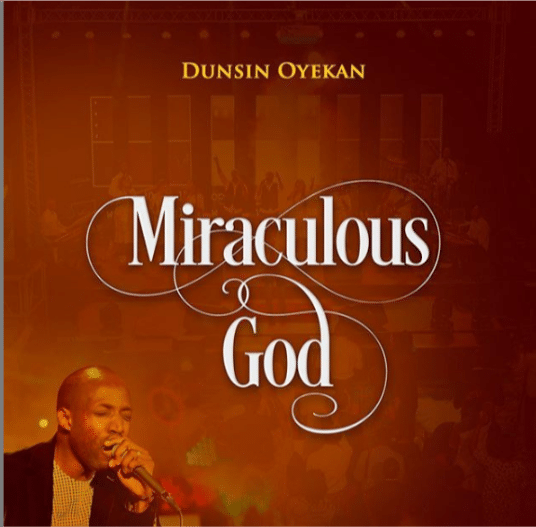 Audio: Dunsin Oyekan – Miraculous God Free Mp3 Download