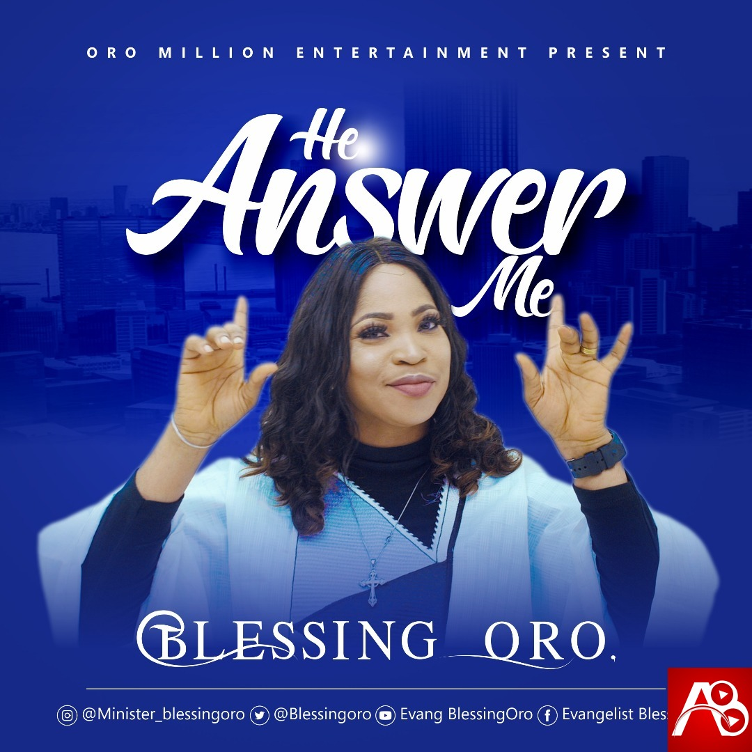 """Blessing Oro – """"He Answer Me"""
