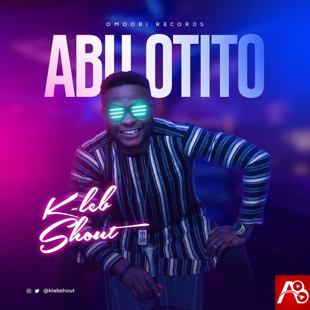 KLeb Shout - Abu Otito