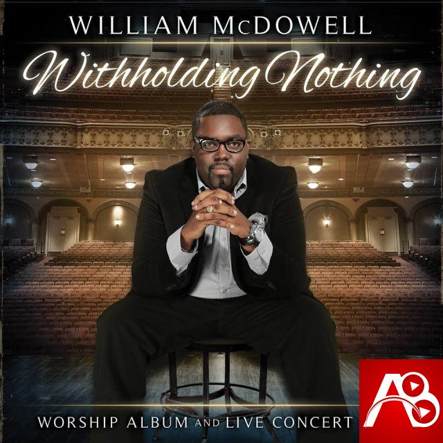 William McDowell – Withholding Nothing Medley
