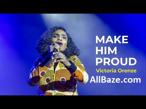 Victoria Orenze - Make Him Proud