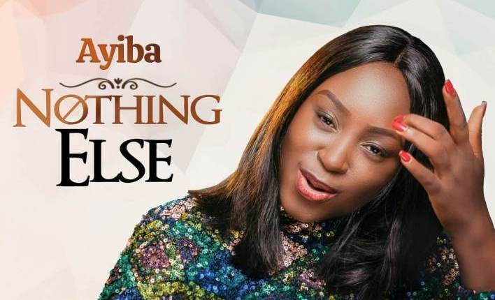 Ayiba ,Nothing Else,Ayiba Nothing Else ,Gospel Songs,  Nigerian Gospel Music, Gospel Vibes, N