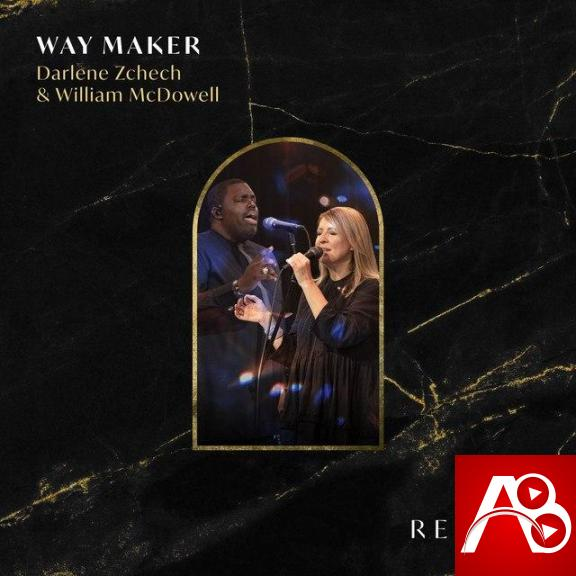 Darlene Zschech ,William McDowell, Way Maker