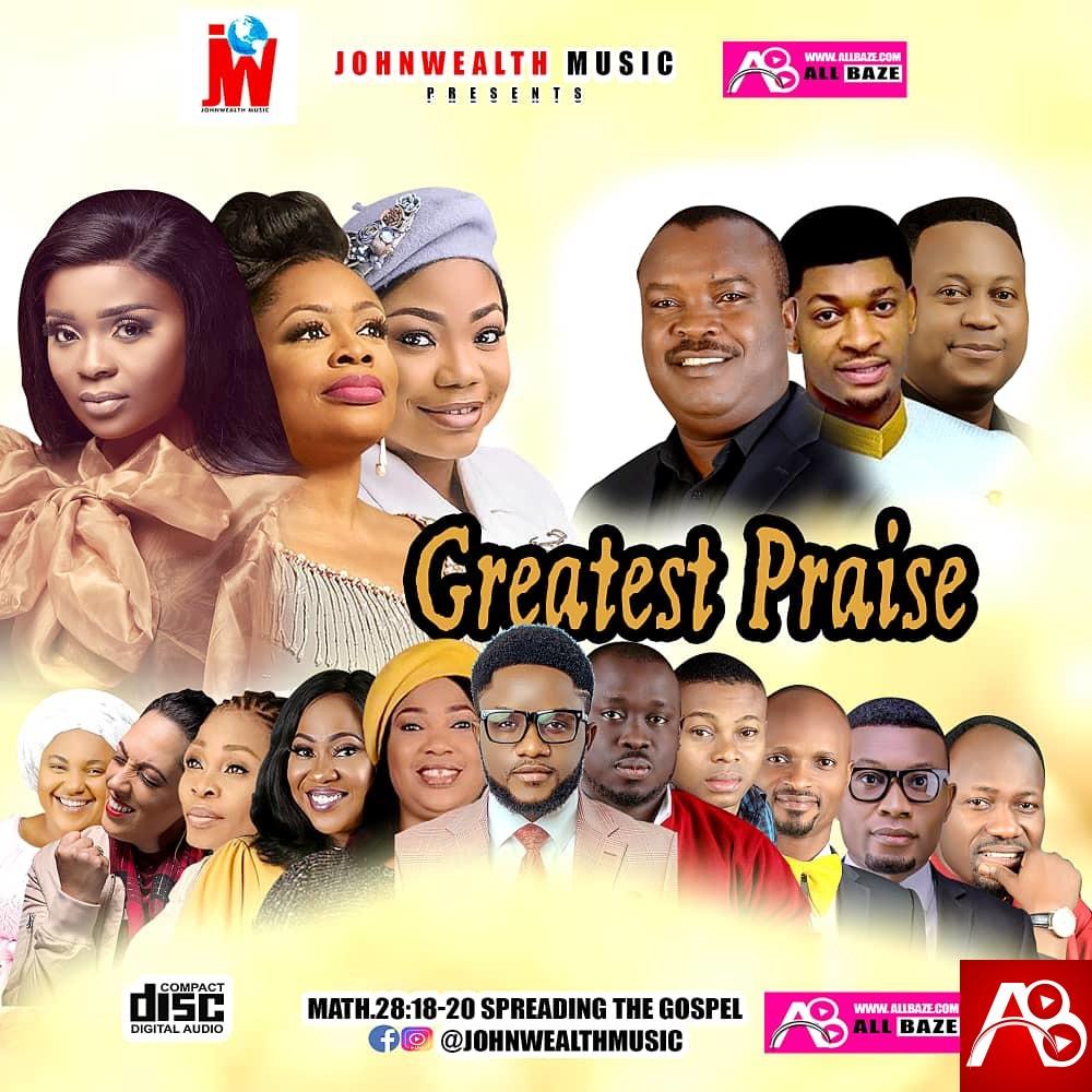 Greatest Praise, Gospel Mixtape , Johnwealth Music