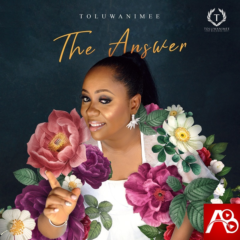 Toluwanimee - The Answer