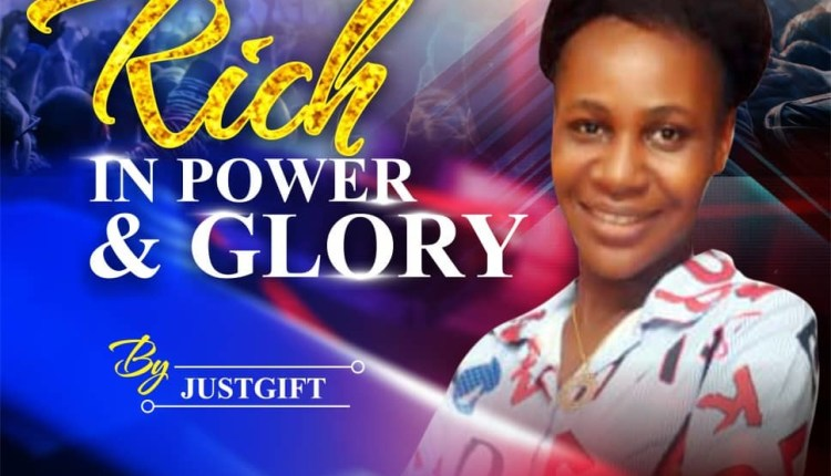 JustGift ,Rich in Power & Glory