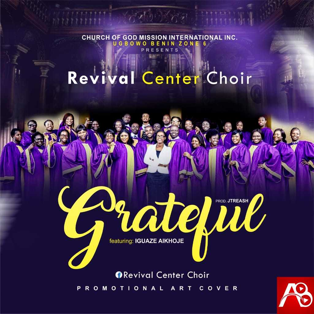CGMI Revival Center Choir - Grateful