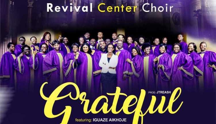 CGMI Revival Center Choir - Grateful