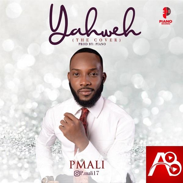 Music: Yahweh [Cover] - Pmali