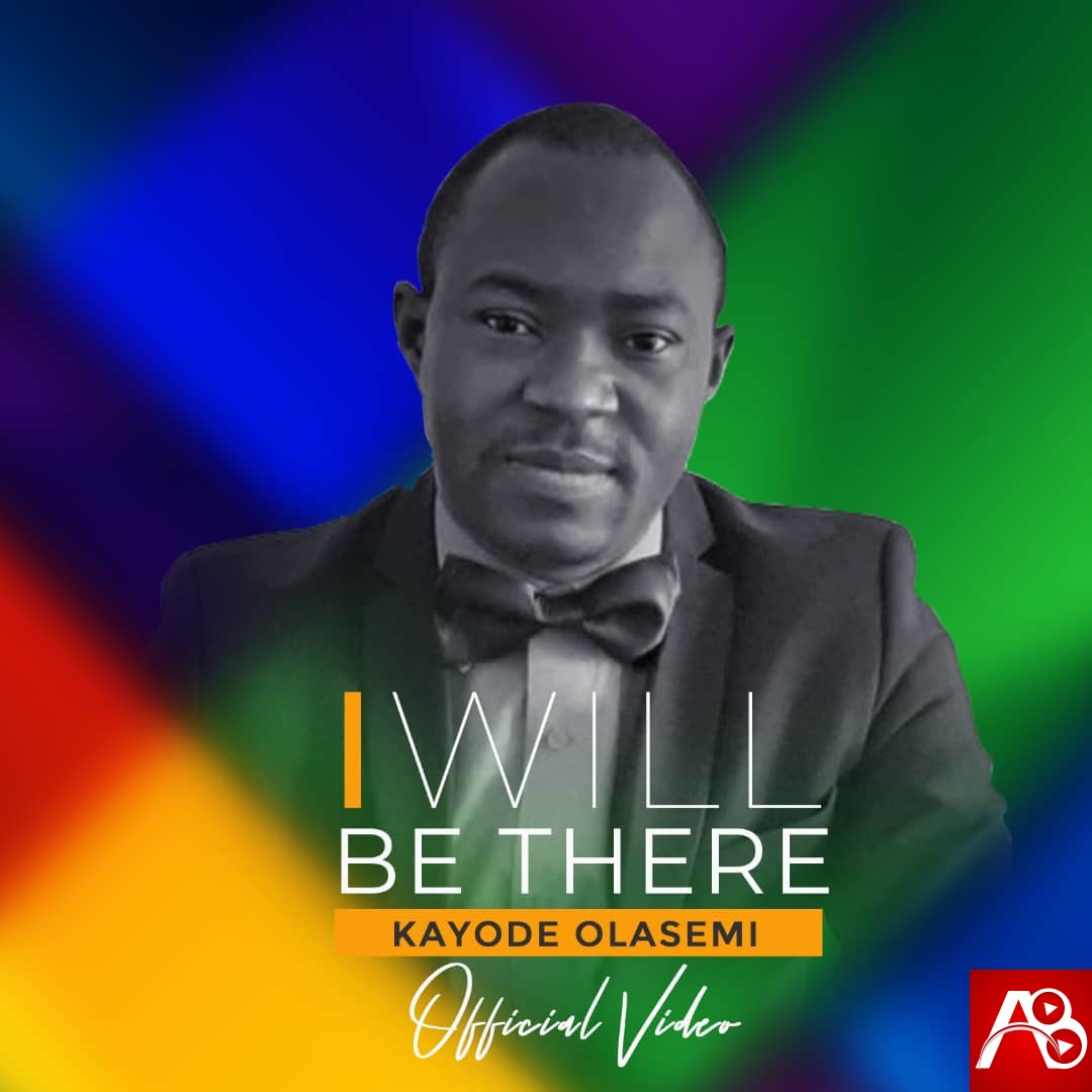 Kayode Olasemi I Will Be There