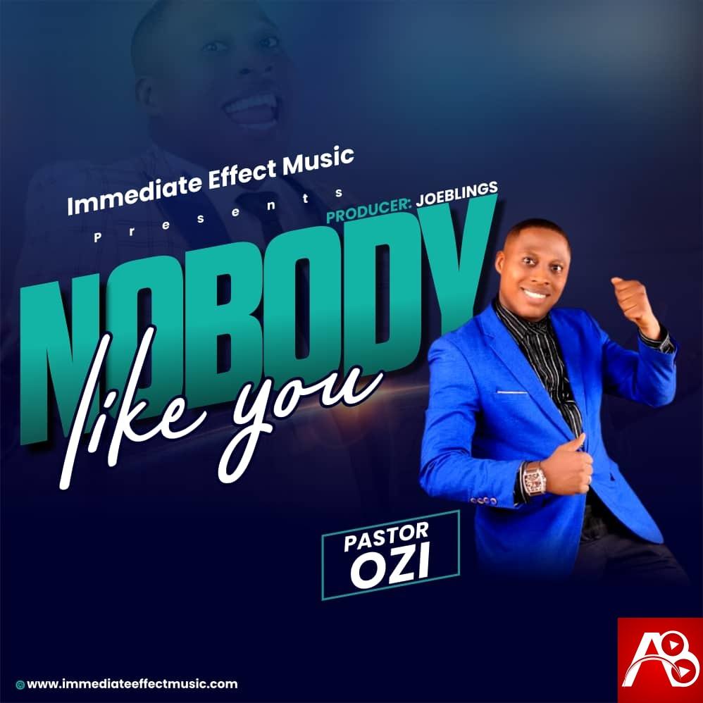 Pastor Ozi Nobody Like You