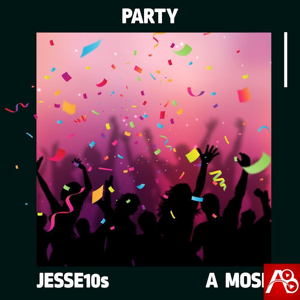 Jesse10s PARTY ft A'Mose