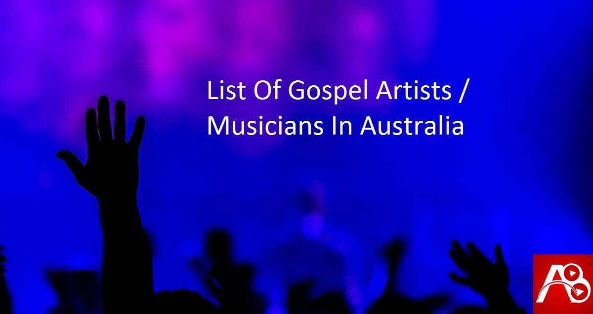 List Of Gospel Artists / Musicians In Australia