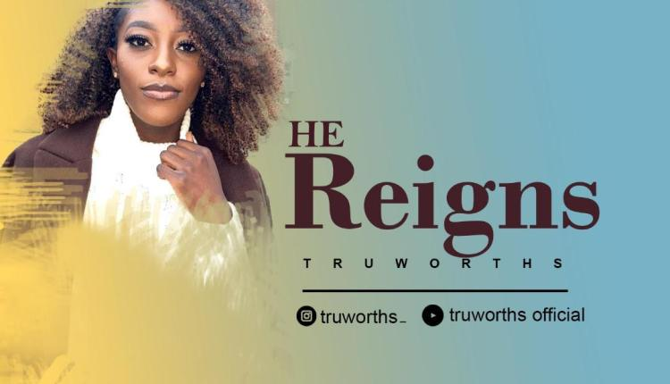 Truworths He Reigns