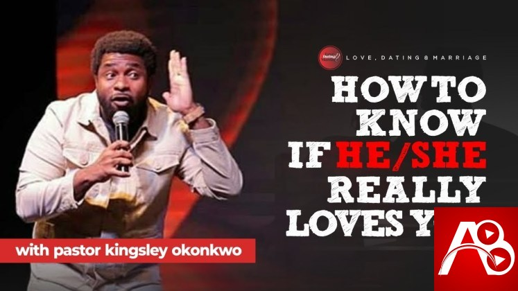 How To Know If He or She Really Loves You – Pastor Kingsley Okonkwo