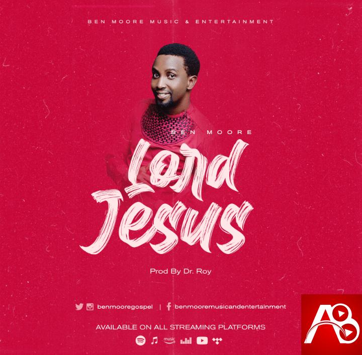 Ben Moore Gospel - Lord Jesus