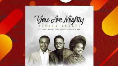 Nathaniel Bassey Olorun Agbaye You are Mighty mp3