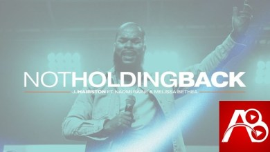JJ Hairston Not Holding Back ft. Naomi Raine & Melissa Bethea