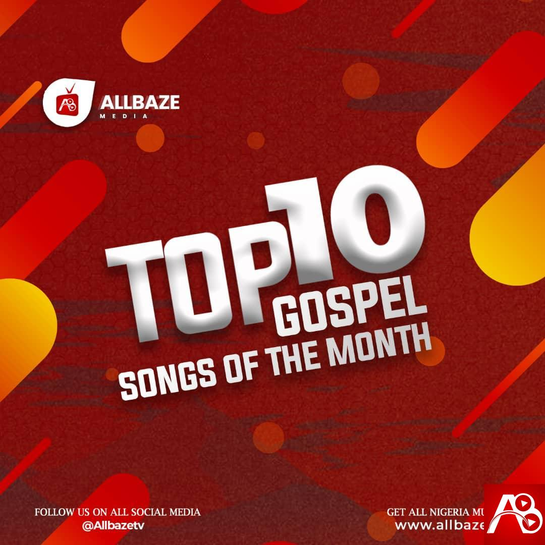Top 10 Gospel Songs Of The Month January 2021