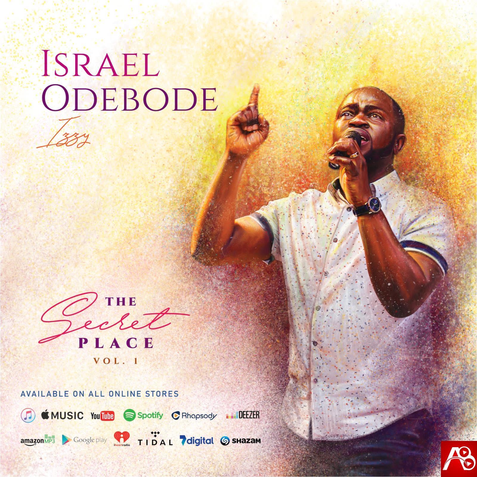 Israel Odebode - ''The Secret Place'' Album (Vol. 1)