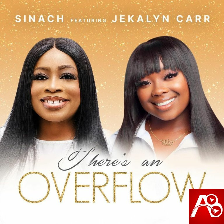 Sinach There's An Overflow Ft Jekalyn Carr