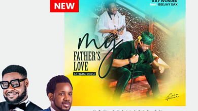 Kay Wonder My father's love Ft Beejay Sax Video