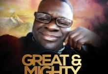 Great And Mighty By Sammy Brown Udobang (Jnr)   @sammybrownudobang