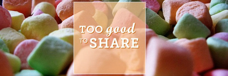 Too Good To Share