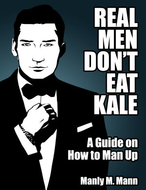 real men don't eat kale book cover