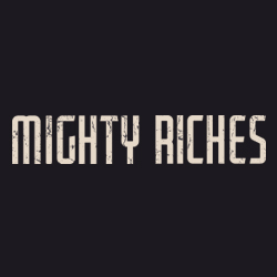Mighty Riches
