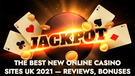 The Best New Online Casino Sites UK 2021 — Reviews, Bonuses