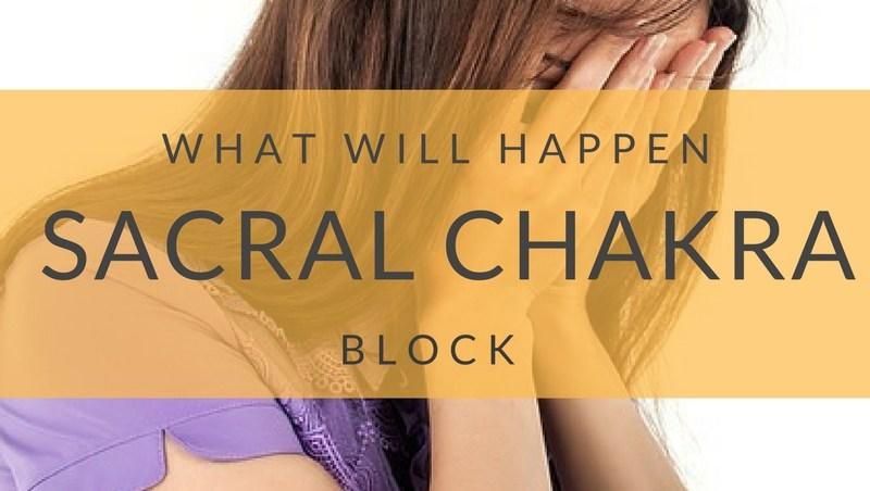 Sacral Chakra Blockage