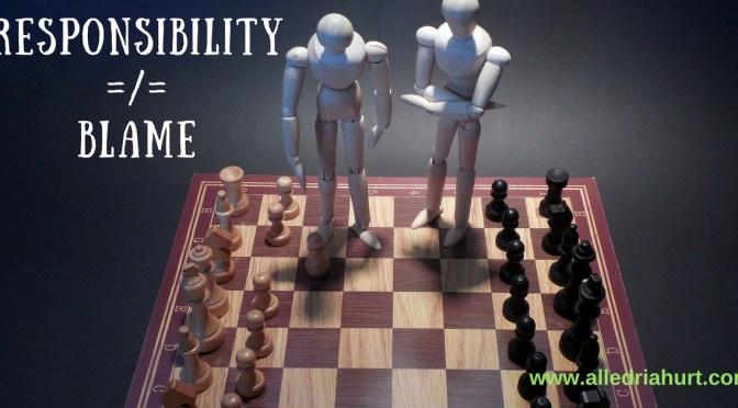 Responsibility =/= Blame