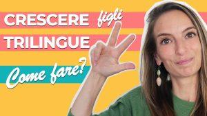 Il tuo bimbo da bilingue a trilingue