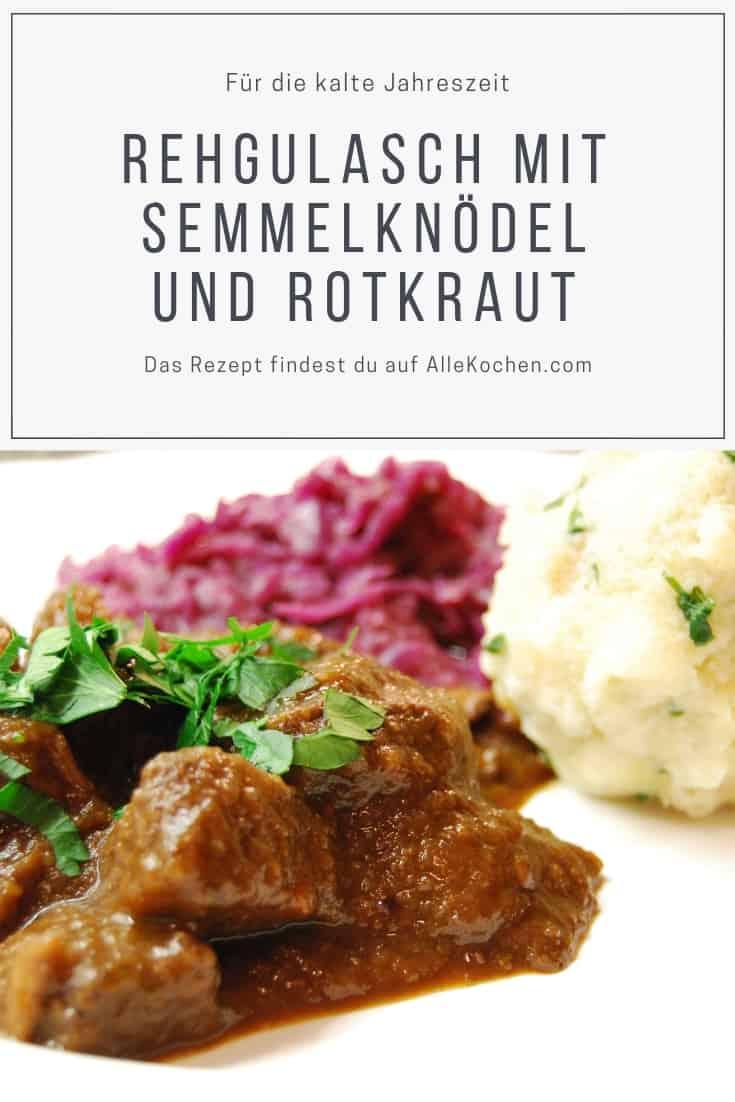 Rehgulasch mit Semmelknödel und Rotkraut ist eine perfektes Gericht in der kalten Jahreszeit. Toll zum vorbereiten und einfach in der Zubereitung