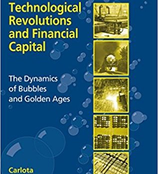 Best Summary: Technological Revolutions, by Carlota Perez